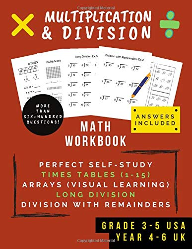 Multiplication & Division: Math Workbook For Grades 3-5 | 0-15 Times Tables, Multiplication Arrays, Long Division & Using Remainders (Ages 8-11)
