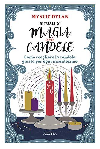 Rituali di magia con le candele. Come scegliere la candela giusta per ogni incantesimo