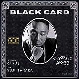 Black Card feat. AK-69 / 田中雄士