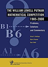 The William Lowell Putnam Mathematical Competition 1985-2000: Problems, Solutions and Commentary (MAA Problem Book Series)