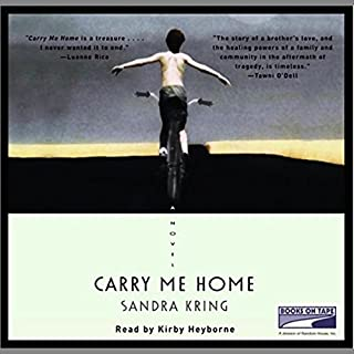 Carry Me Home                   By:                                                                                                                                 Sandra Kring                               Narrated by:                                                                                                                                 Kirby Heyborne                      Length: 8 hrs and 7 mins     2 ratings     Overall 5.0