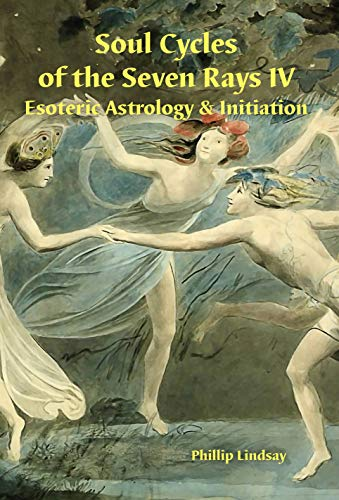 Soul Cycles of the Seven Rays IV: Esoteric Astrology & Initiation