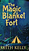 The Magic Blanket Fort