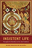 Insistent Life: Principles for Bioethics in the Jain Tradition (English Edition)