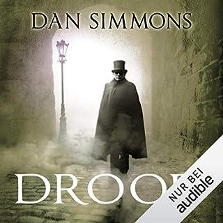 Drood                   Autor:                                                                                                                                 Dan Simmons                               Sprecher:                                                                                                                                 Detlef Bierstedt                      Spieldauer: 29 Std. und 8 Min.     1.037 Bewertungen     Gesamt 3,4