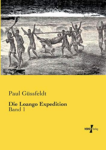 Die Loango Expedition: Band 1