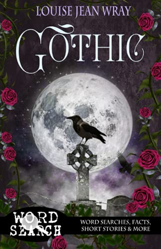 Compare Textbook Prices for Gothic: Word Searches, Facts, Short Stories & More: Gothic series Louise Jean Wray Gothic word searches  ISBN 9781922694010 by Wray, Louise Jean