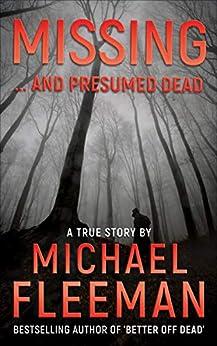 [Michael Fleeman]のMissing ... and Presumed Dead (English Edition)