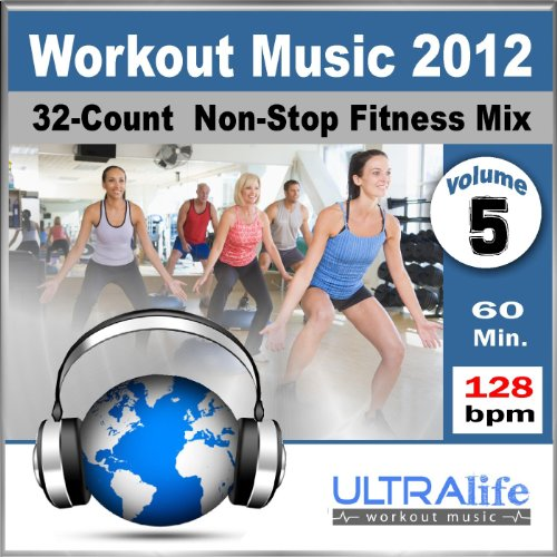 Workout Music 2012 Vol.5 - Top New Fitness Re-Mix for Group Exercise, Running, Step Aerobic & Cardio (128 BPM) [Non-Stop]