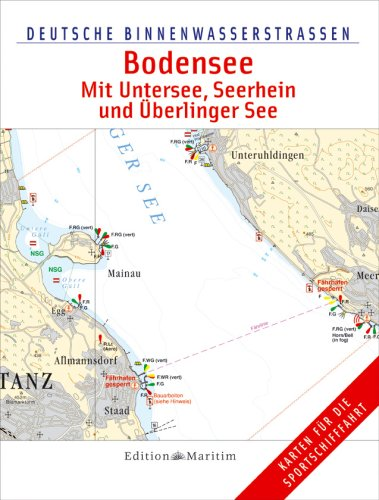 Deutsche Binnenwasserstrassen: Bodensee - Mit Untersee, Seerhein und Überlinger See: Deutsche Binnenwasserstraßen 10