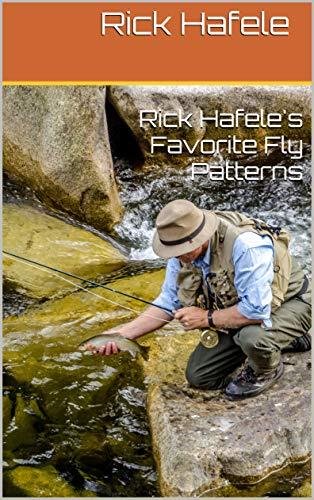 Rick Hafele's Favorite Fly Patterns (English Edition)