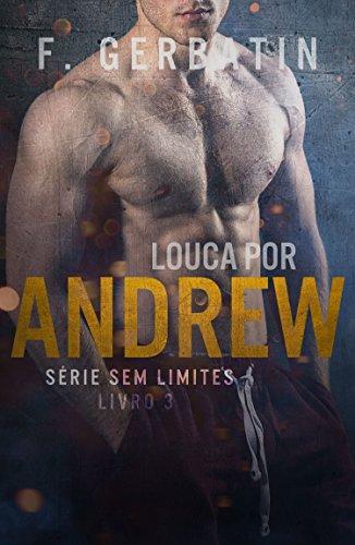 Louca por Andrew (Sem Limites Livro 3)