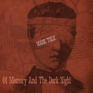 Of Memory and the Dark Night