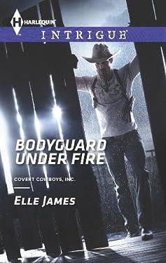Bodyguard Under Fire (Covert Cowboys, Inc. Book 3)