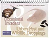 Occasional Invaders-Urban Pest and Wildlife Droppings [Spiral-bound] [Jan 01, 2005] J.S. Saunders; R.W. Baldwin; S.C. Mo