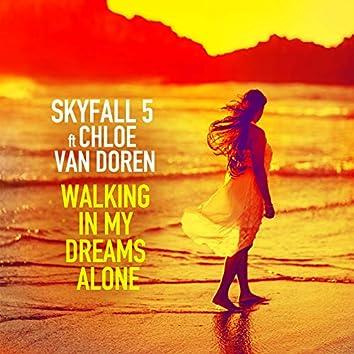 Walking in My Dreams Alone (feat. Chloe Van Doren)