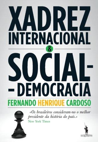 Xadrez Internacional e Social-Democracia (Portuguese Edition) eBook: Cardoso, Fernando Henrique: Amazon.es: Tienda Kindle