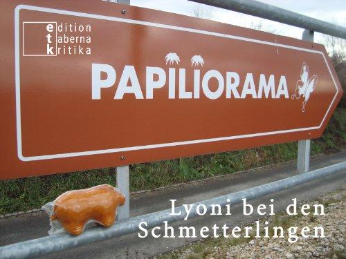 Lyoni bei den Schmetterlingen ODER Es gibt kein richtiges Leben im falschen