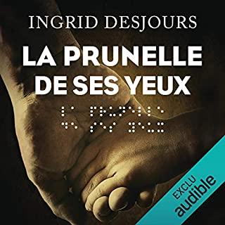 La prunelle de ses yeux                   By:                                                                                                                                 Ingrid Desjours                               Narrated by:                                                                                                                                 Olivier Chauvel                      Length: 8 hrs and 42 mins     2 ratings     Overall 4.0
