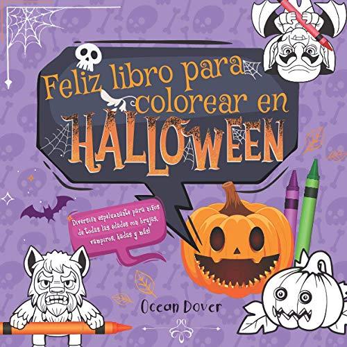 Feliz libro para colorear en Halloween: Diversión espeluznante para niños de todas las edades con brujas, vampiros, hadas y más! (Libros de colorear y de actividades en español)