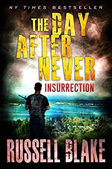 The Day After Never - Insurrection (Book 5) by [Russell Blake]