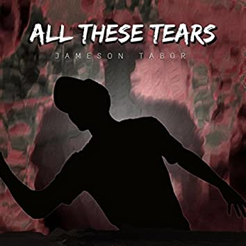 All These Tears
