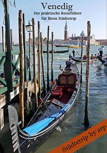 Venedig - Der praktische Reiseführer für Ihren Städtetrip (Städtetrip by arp)