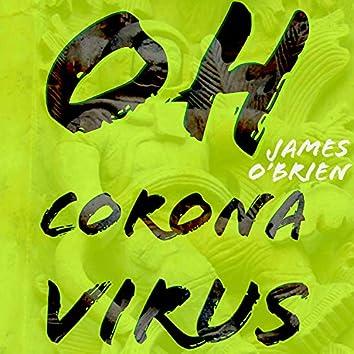 Oh Coronavirus