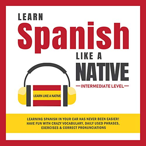 Page de couverture de Learn Spanish like a Native: Intermediate Level