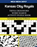 Kansas City Royals Trivia Crossword Word Search Activity Puzzle Book: Greatest Players Edition