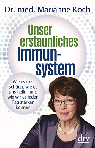 Unser erstaunliches Immunsystem: Wie es uns schützt, wie es uns heilt – und wie wir es jeden Tag stärken können