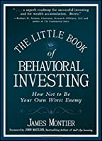 The Little Book of Behavioral Investing: How not to be your own worst enemy (Little Books, Big Profits (UK))