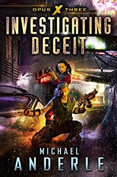 Investigating Deceit (Opus X Book 3) by [Michael Anderle]