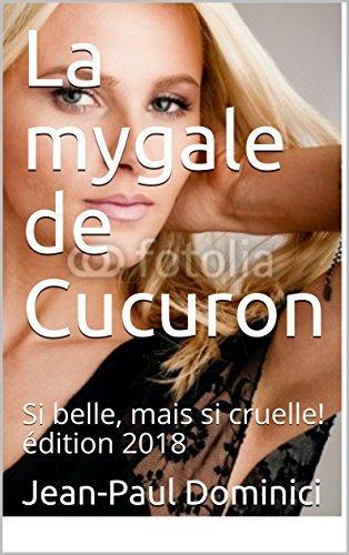 La mygale de Cucuron: Si belle, mais si cruelle!  édition 2018 (Thrillers t. 8) (French Edition)