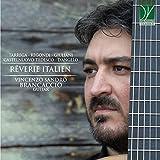Tarrega, Regondi, Giuliani, Castelnuovo-Tedesco, D'Angelo: Rêverie Italien (Guitar Music)