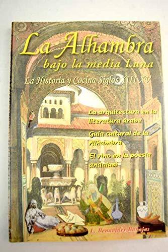 La Alhambra bajo la media Luna. la historia y cocina de los siglos XIII - XV. La arquitectura en la literatura árabe. Guía cultural de la Alhambra. El vino en la poesía andalusí árabe