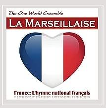 La Marseillaise (France: L'hymne National Fran??Ais) by The One World Ensemble
