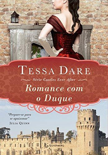 Romance com o Duque (Castles ever after Livro 1)