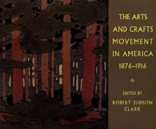 The Arts and Crafts Movement in America 1876-1916: Revised Edition