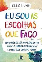 Eu Sou as Escolhas que Faço (Em Portuguese do Brasil)