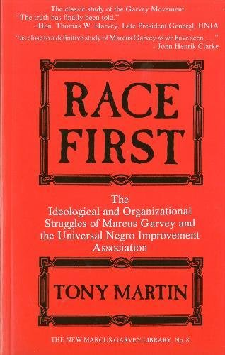 Race First: The Ideological and Organizational Struggles of Marcus Garvey and the Universal Negro Improvement Association (New Marcus Garvey Library, No. 8)