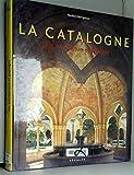 La Catalogne. Art, architecture et paysages
