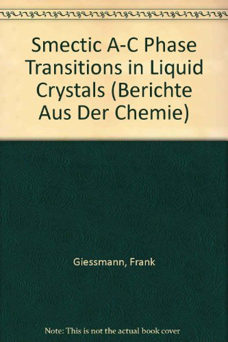 Smectic A-C Phase Transitions in Liquid Crystals (Berichte aus der Chemie)