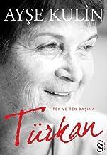 Türkan: Tek ve Tek Başına (Turkish Edition)