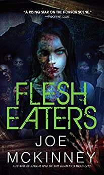 Flesh Eaters (Dead World Book 3) by [Joe McKinney]