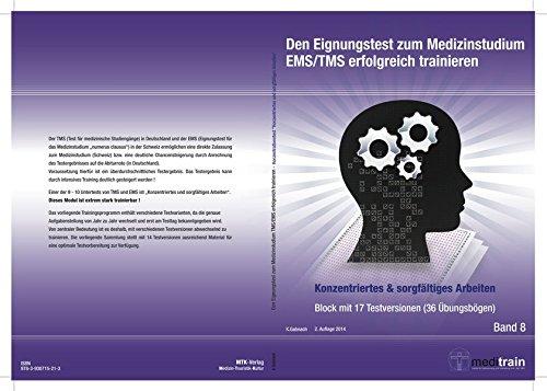 Den Eignungstest zum Medizinstudium EMS/TMS erfolgreich trainieren, Band 8: Konzentriertes und sorgfältiges Arbeiten  17 Testversionen (36 Übungsbögen)