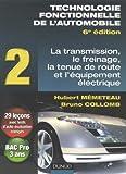 Technologie fonctionnelle de l'automobile - Tome 2, Transmission, freinage, tenue de route et équipement électrique