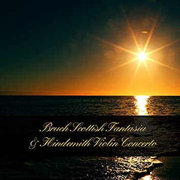 Bruch Scottish Fantasia & Hindemith Violin Concerto
