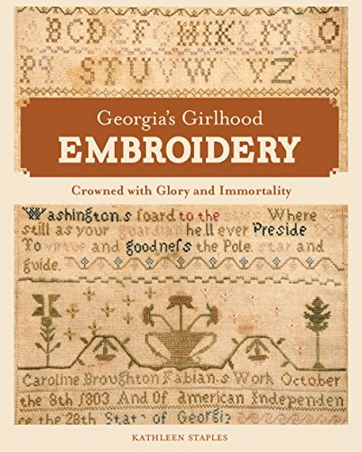 Georgia's Girlhood Embroidery: 'Crowned with Glory and Immortality'