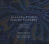 Alabama Studio Sewing Patterns: A Guide to Customizing a Hand-Stitched Alabama Chanin Wardrobe